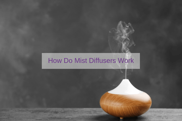 How Do Mist Diffusers Work?